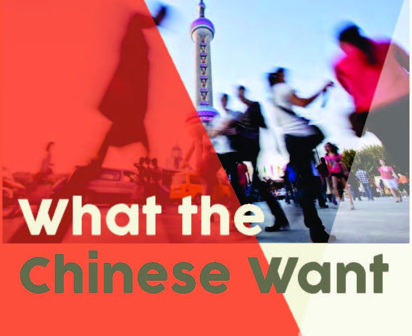 What the Chinese Want
